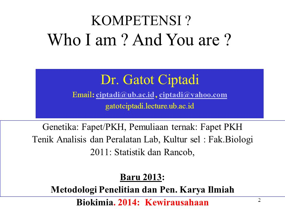 Who I am And You are KOMPETENSI Dr. Gatot Ciptadi