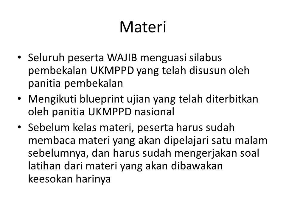 Materi Seluruh peserta WAJIB menguasi silabus pembekalan UKMPPD yang telah disusun oleh panitia pembekalan.