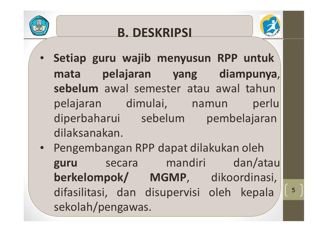 • Setiap guru wajib menyusun RPP untuk