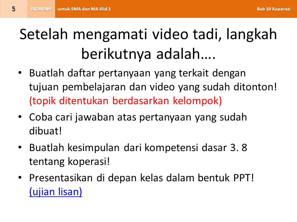 Setelah mengamati video tadi, langkah berikutnya adalah….
