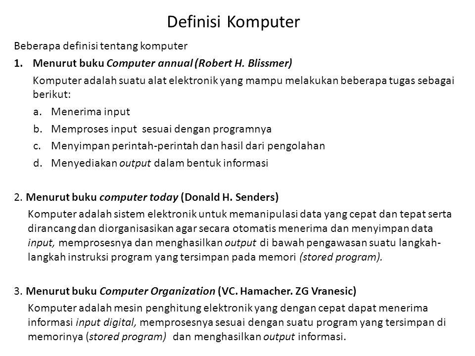 Definisi Komputer Beberapa definisi tentang komputer