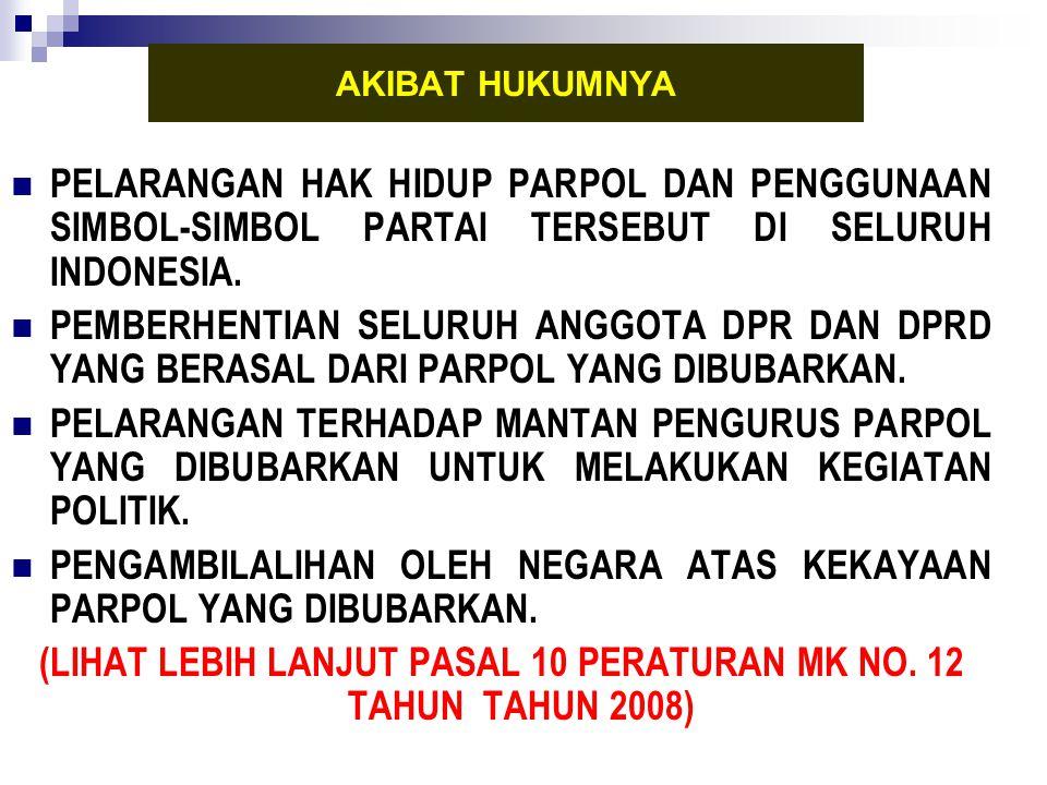 (LIHAT LEBIH LANJUT PASAL 10 PERATURAN MK NO. 12 TAHUN TAHUN 2008)
