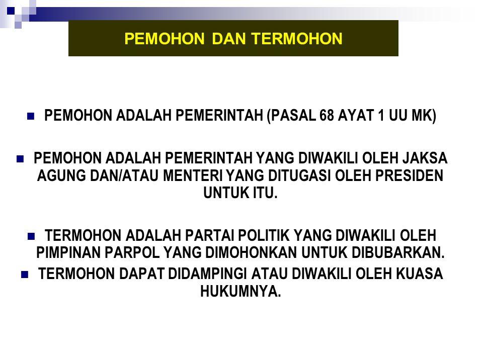 PEMOHON ADALAH PEMERINTAH (PASAL 68 AYAT 1 UU MK)