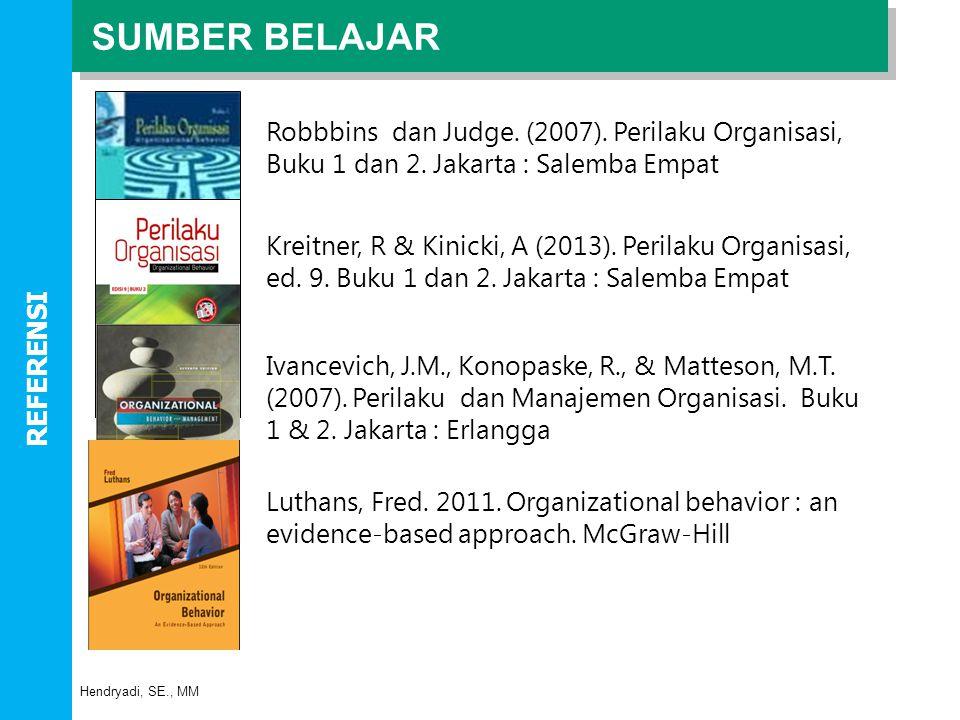 SUMBER BELAJAR Robbbins dan Judge. (2007). Perilaku Organisasi, Buku 1 dan 2. Jakarta : Salemba Empat.