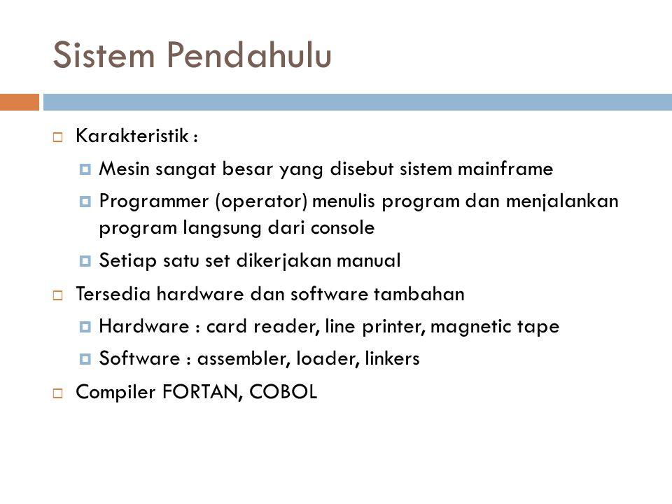 Sistem Pendahulu Karakteristik :