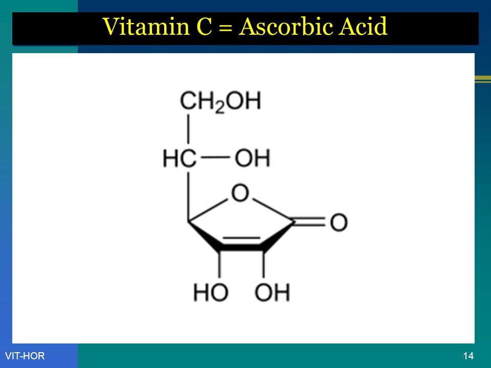 Vitamin C = Ascorbic Acid