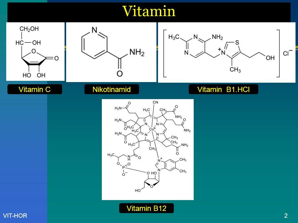 Vitamin Vitamin C Nikotinamid Vitamin B1.HCl Vitamin B12 VIT-HOR
