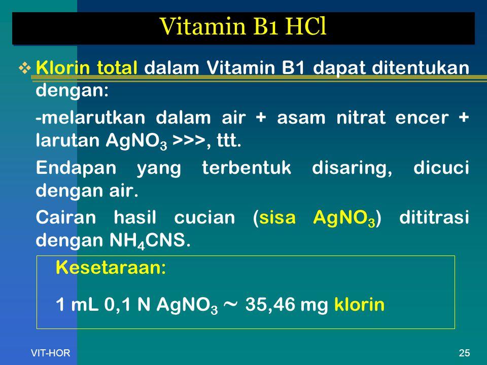 Vitamin B1 HCl Klorin total dalam Vitamin B1 dapat ditentukan dengan: