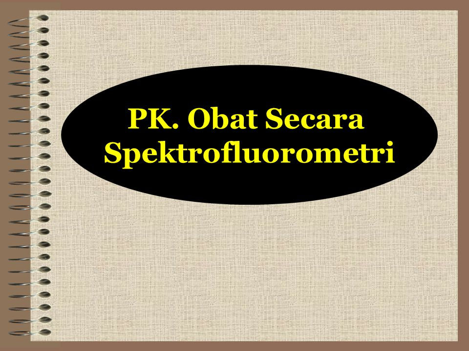 PK. Obat Secara Spektrofluorometri