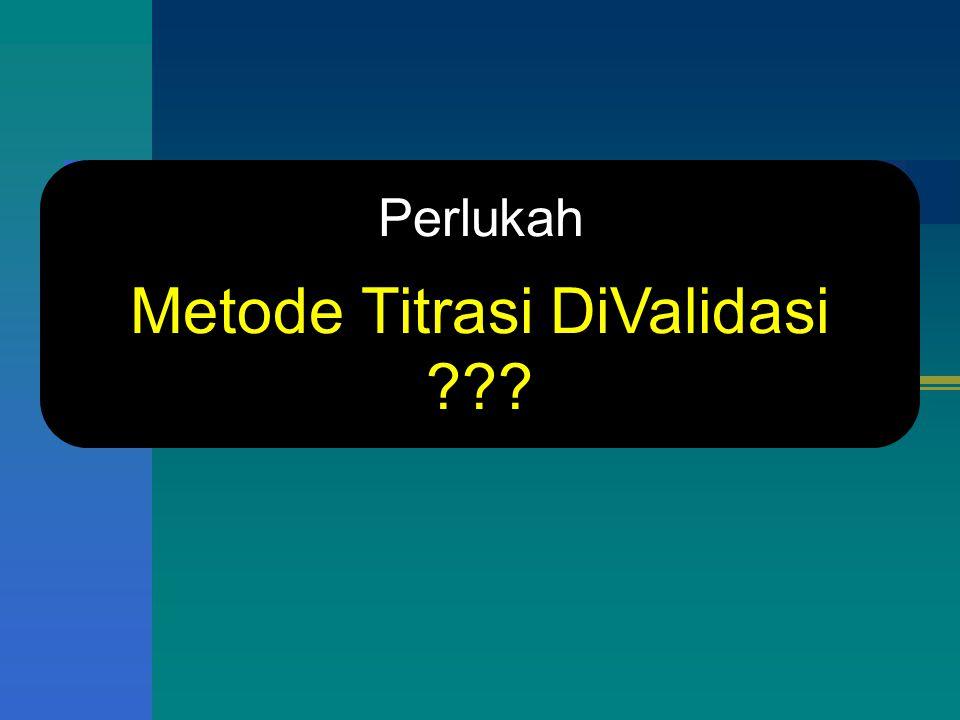 Metode Titrasi DiValidasi