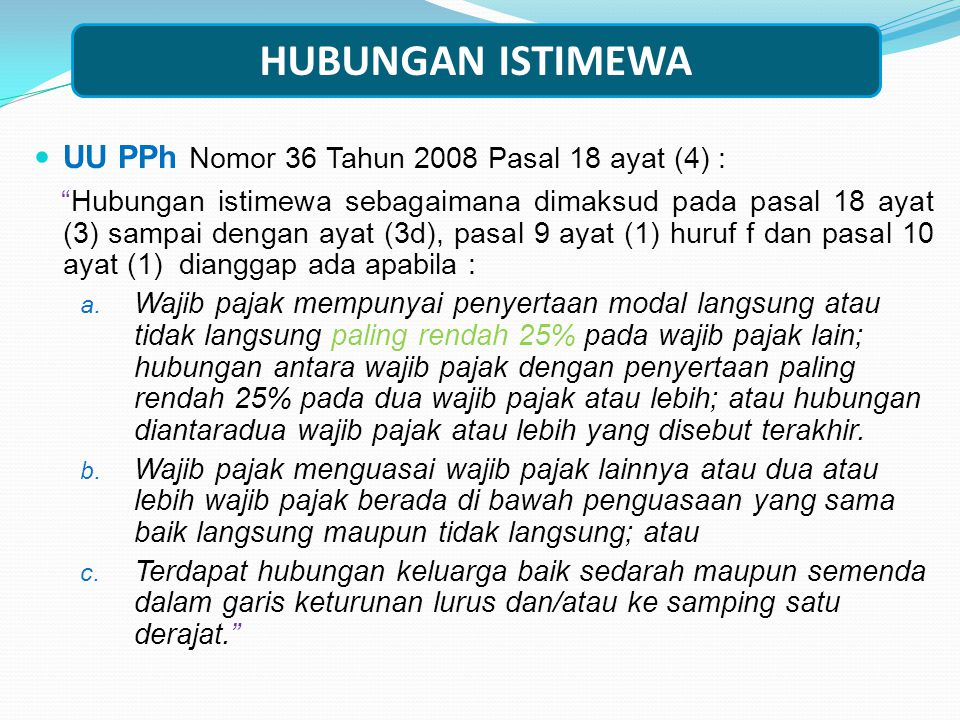 HUBUNGAN ISTIMEWA UU PPh Nomor 36 Tahun 2008 Pasal 18 ayat (4) :
