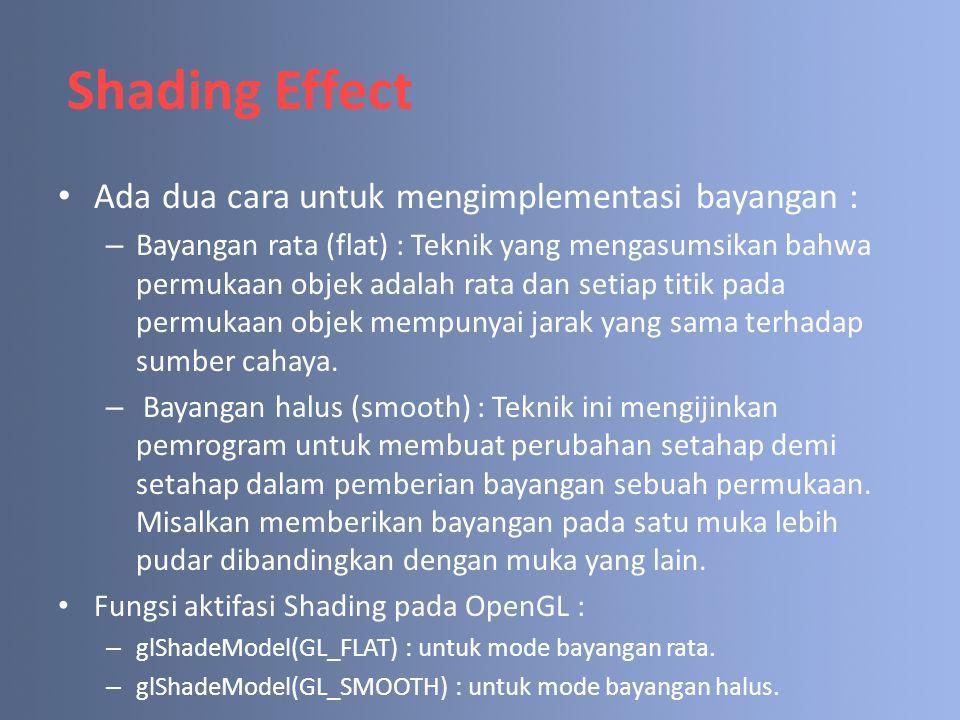 Shading Effect Ada dua cara untuk mengimplementasi bayangan :
