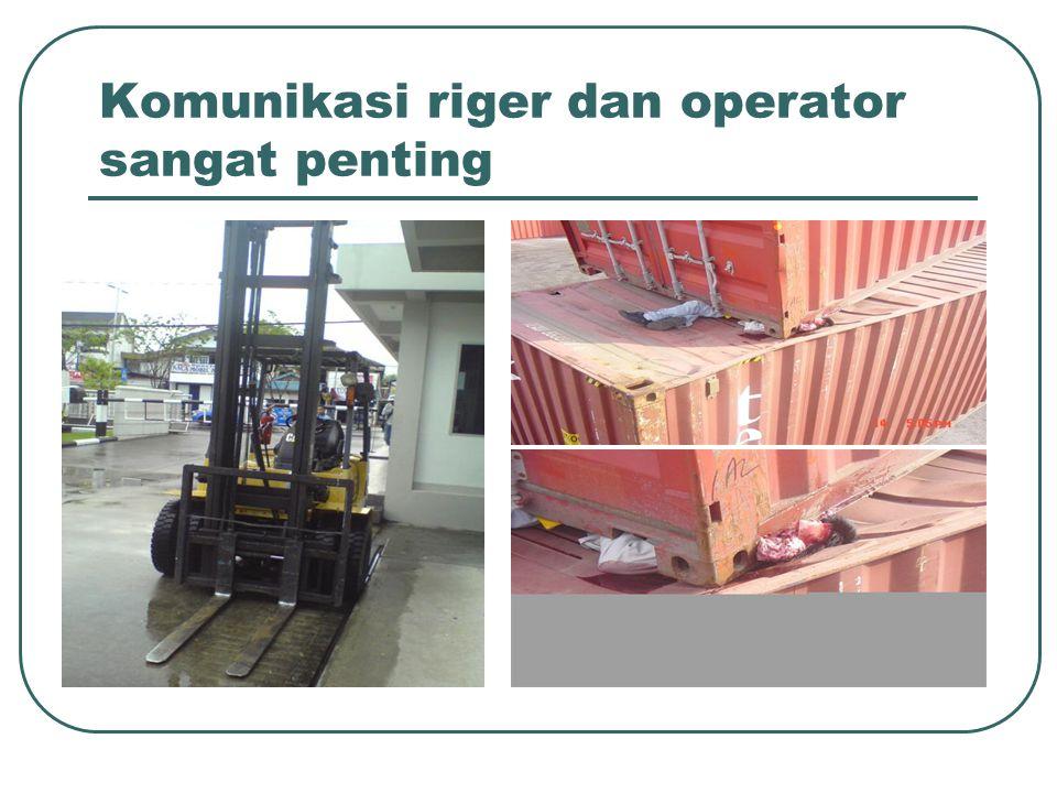 Komunikasi riger dan operator sangat penting