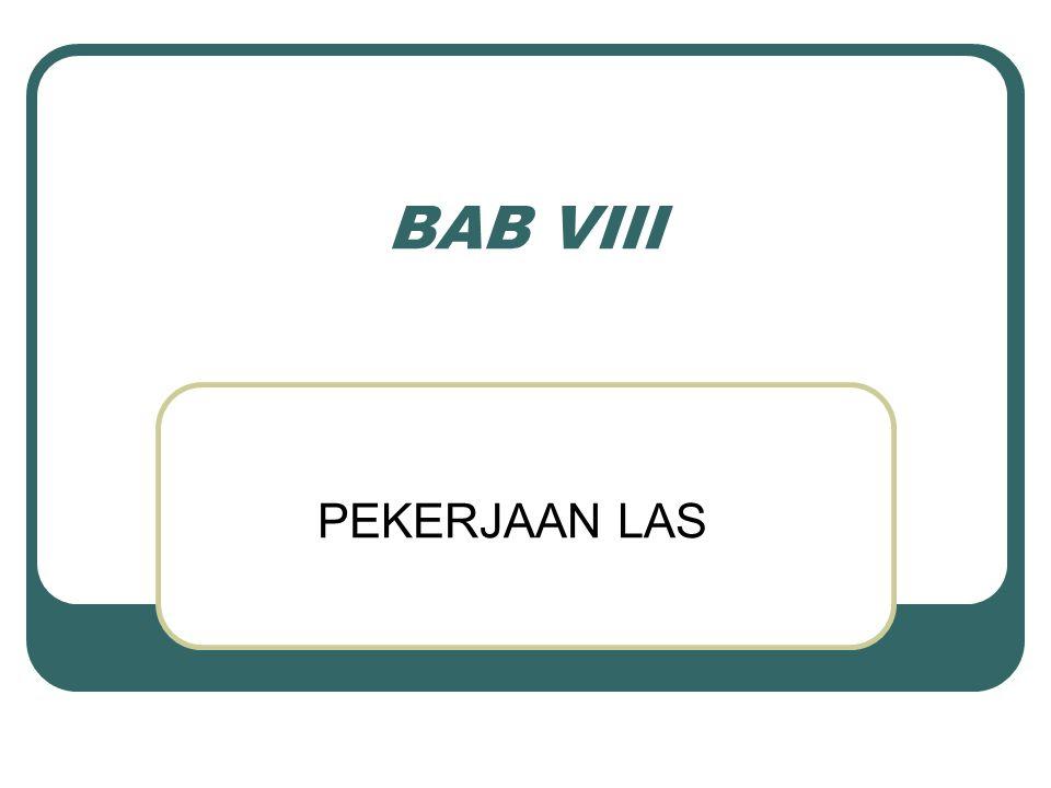BAB VIII PEKERJAAN LAS