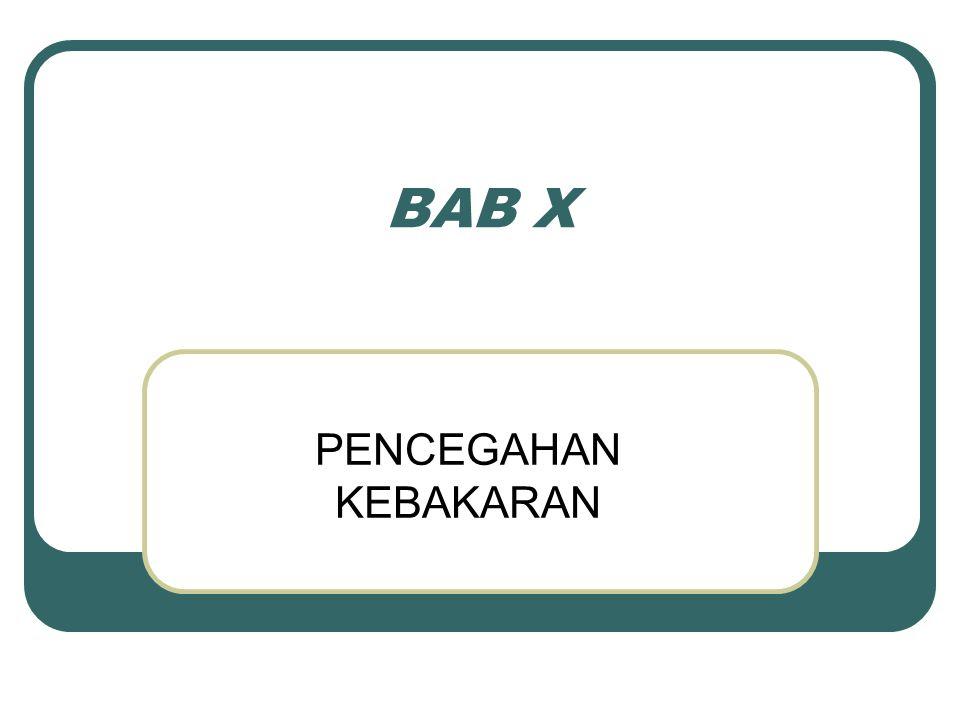 BAB X PENCEGAHAN KEBAKARAN