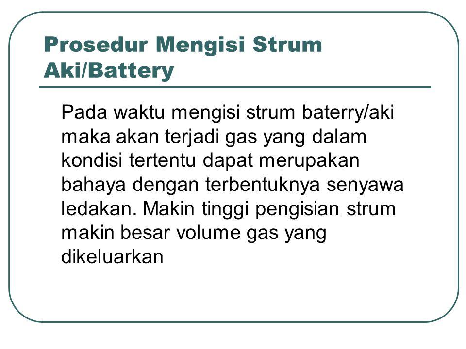 Prosedur Mengisi Strum Aki/Battery