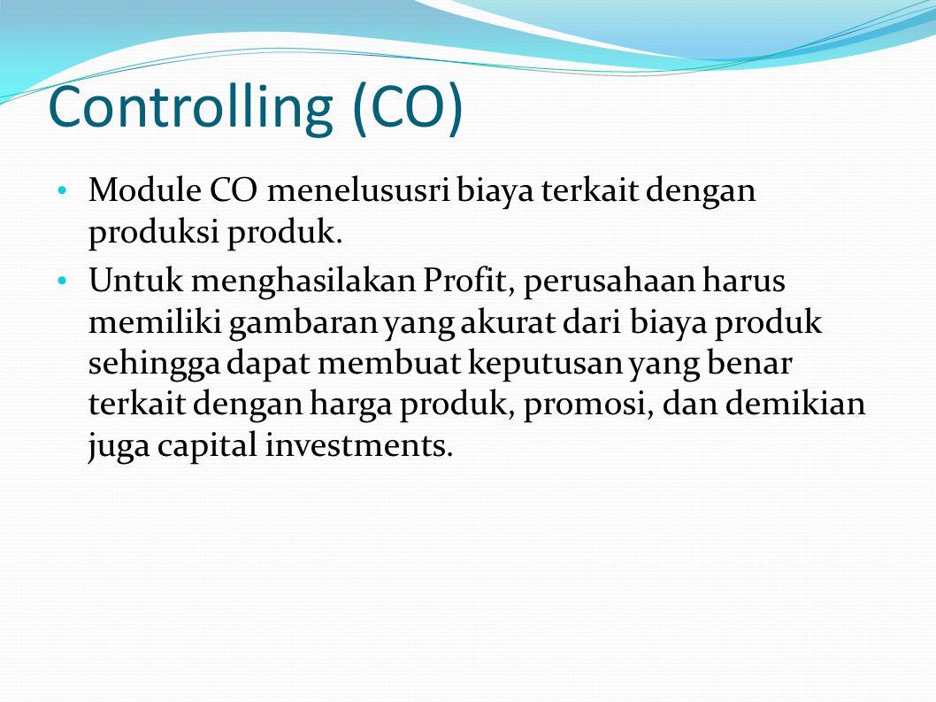 Controlling (CO) Module CO menelususri biaya terkait dengan produksi produk.