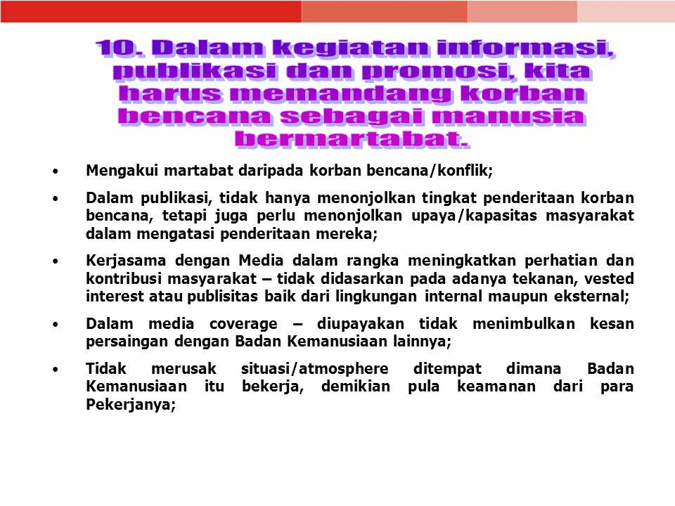 10. Dalam kegiatan informasi, publikasi dan promosi, kita