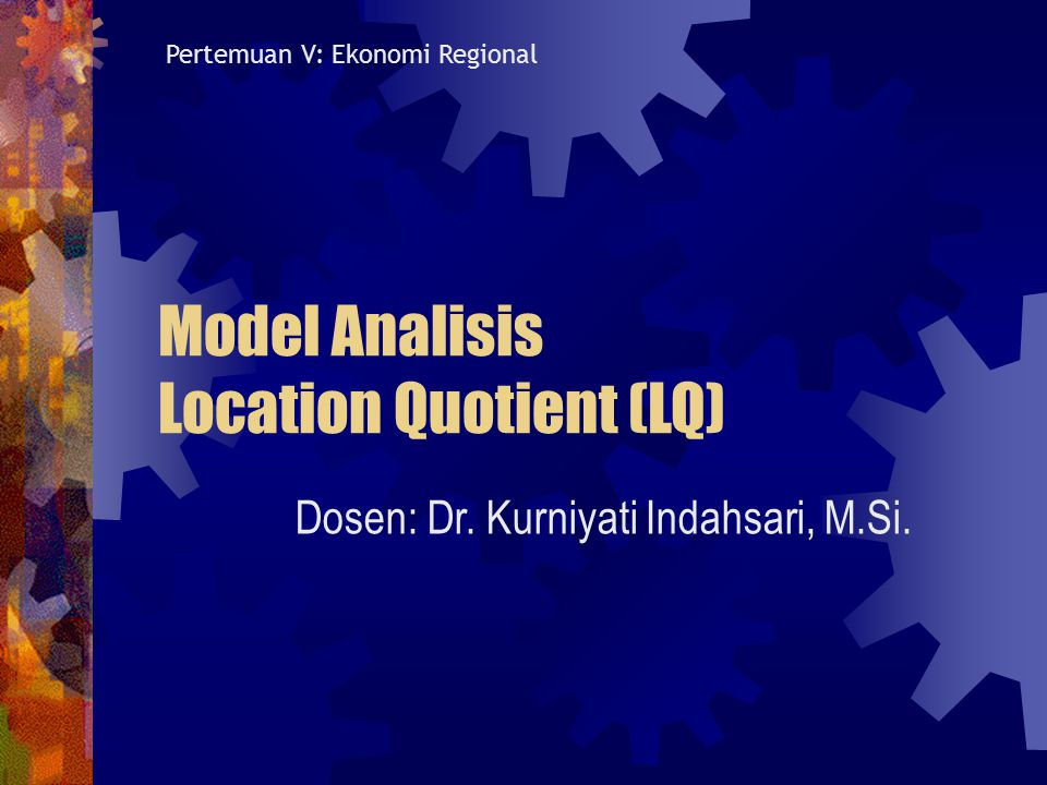Model Analisis Location Quotient (LQ)