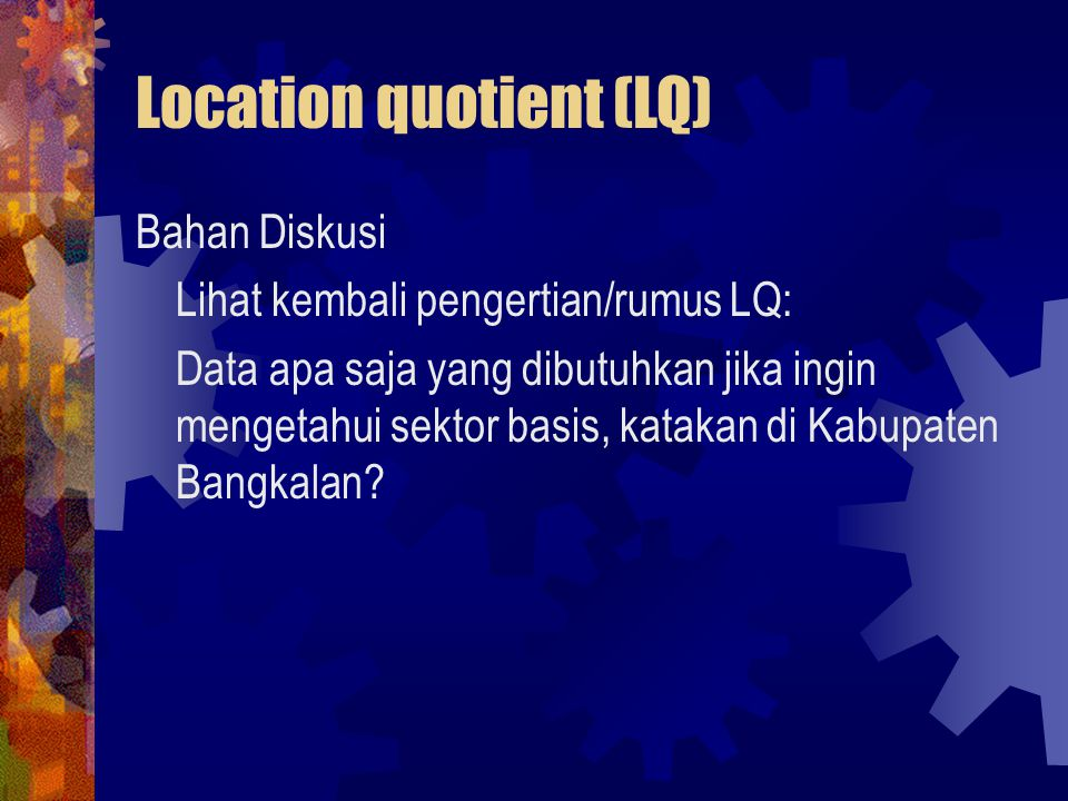 Location quotient (LQ)