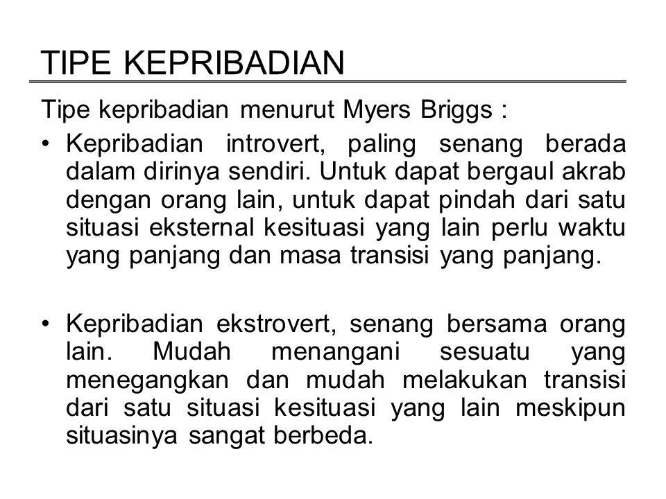 TIPE KEPRIBADIAN Tipe kepribadian menurut Myers Briggs :