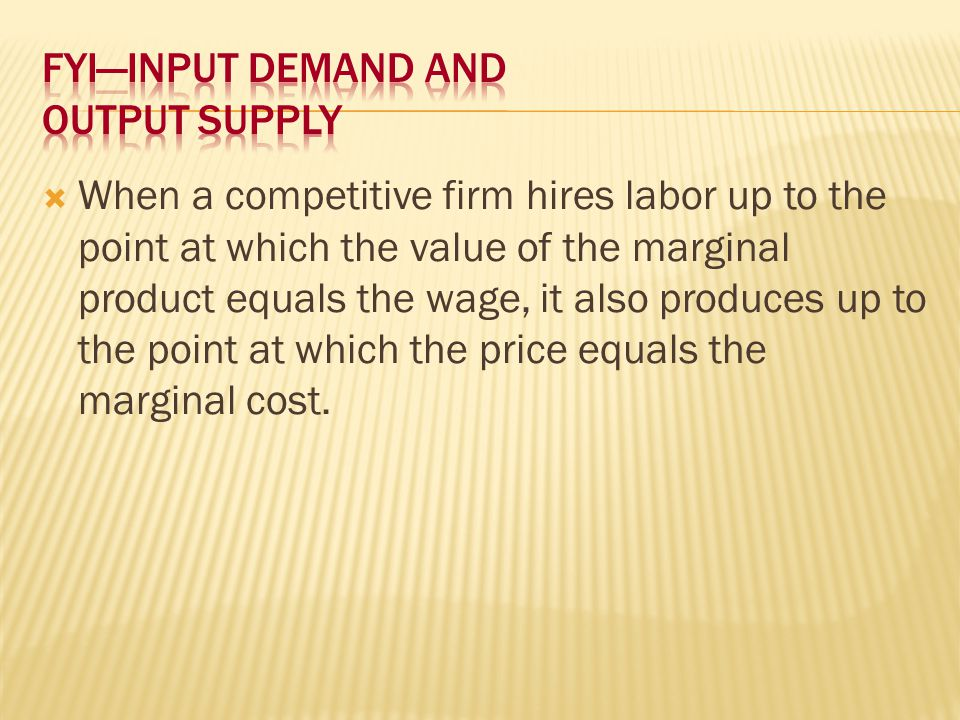 FYI—Input Demand and Output Supply