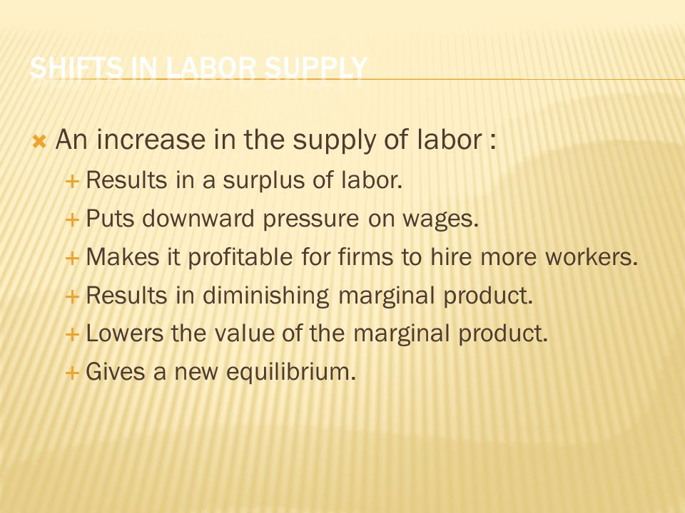 An increase in the supply of labor :