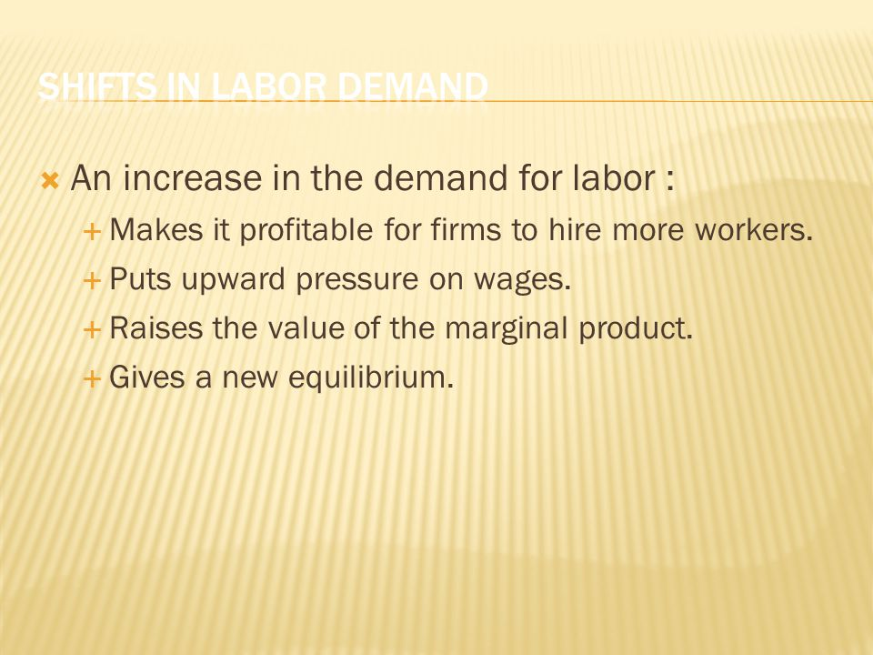 An increase in the demand for labor :