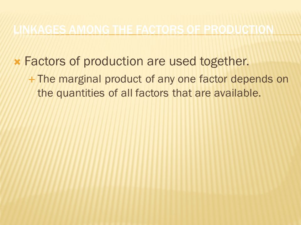 Linkages among the Factors of Production
