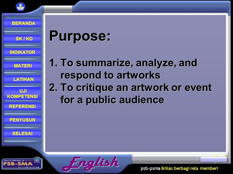 Purpose: 1. To summarize, analyze, and respond to artworks 2