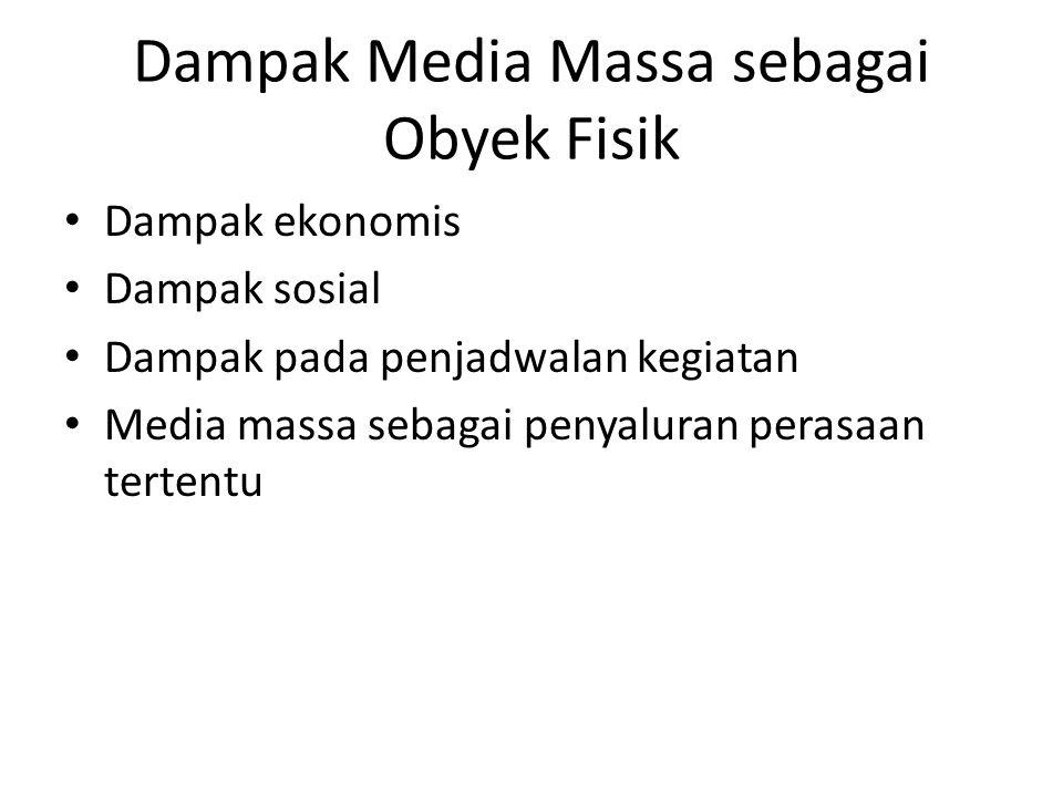 Dampak Media Massa sebagai Obyek Fisik