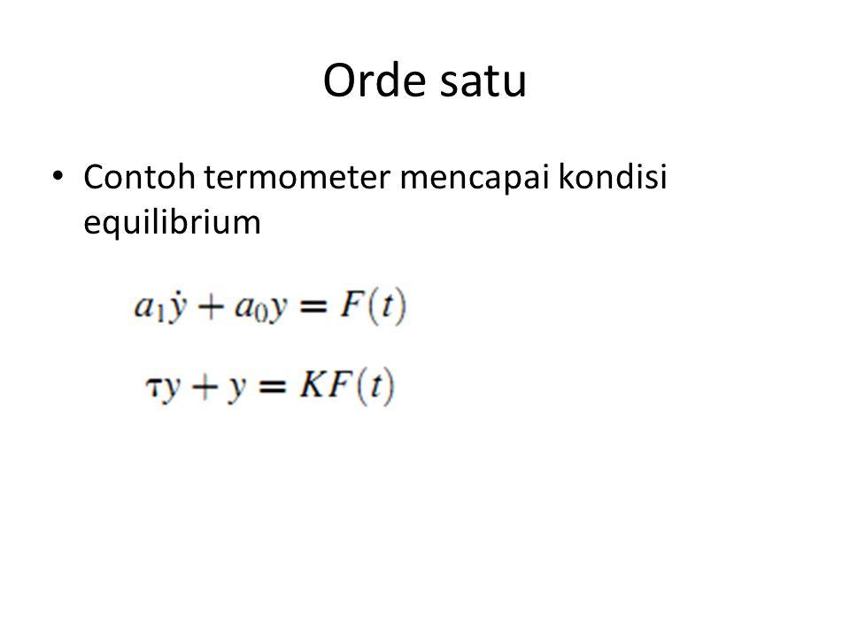 Orde satu Contoh termometer mencapai kondisi equilibrium
