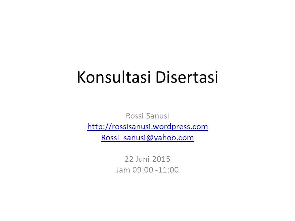 Konsultasi Disertasi Rossi Sanusi http://rossisanusi.wordpress.com