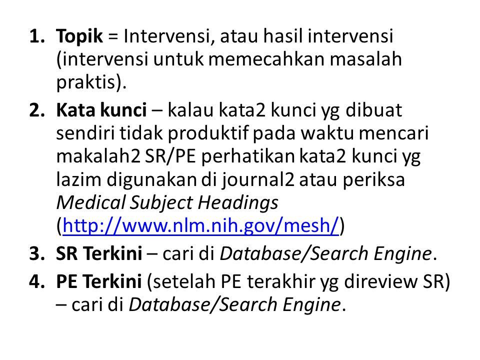 Topik = Intervensi, atau hasil intervensi (intervensi untuk memecahkan masalah praktis).