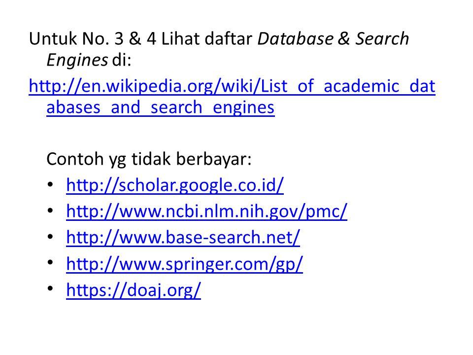 Untuk No. 3 & 4 Lihat daftar Database & Search Engines di: