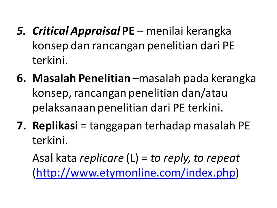 Critical Appraisal PE – menilai kerangka konsep dan rancangan penelitian dari PE terkini.