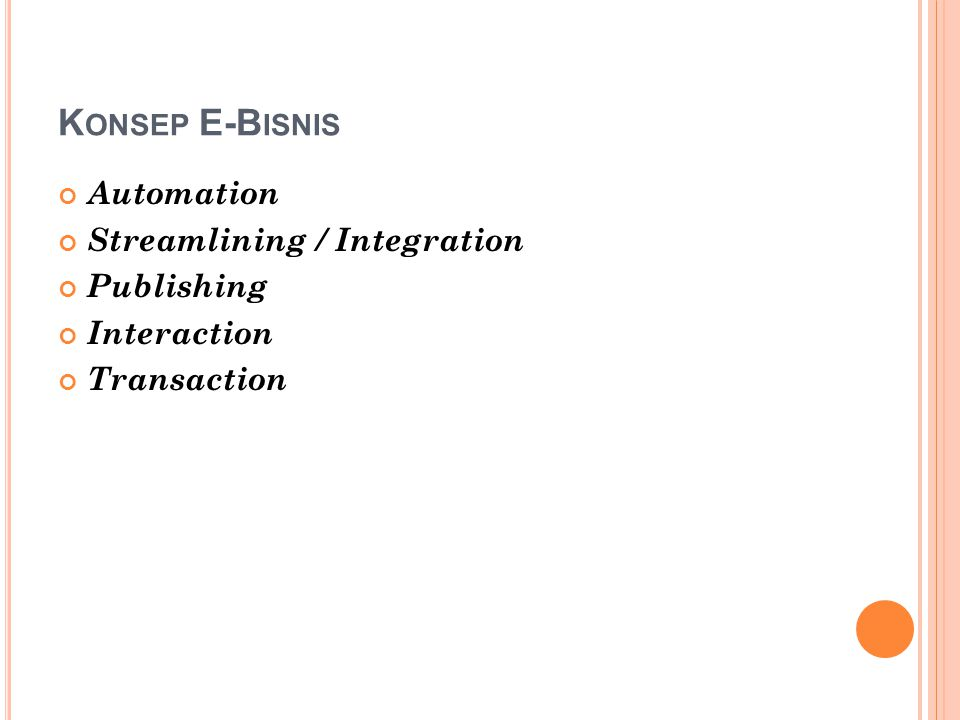 Konsep E-Bisnis Automation Streamlining / Integration Publishing