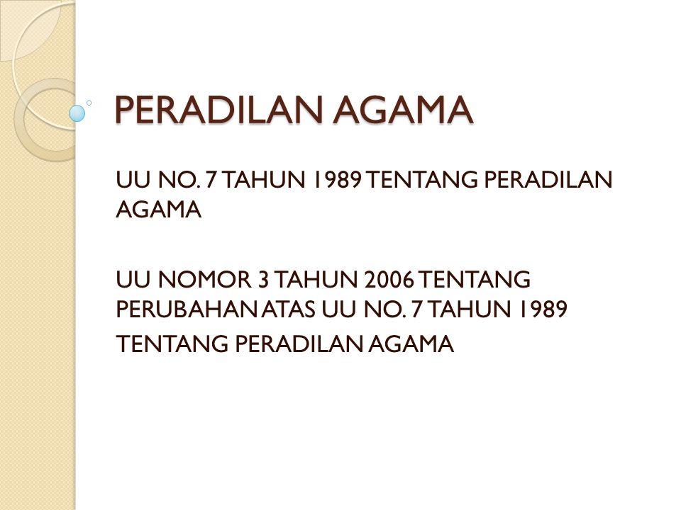 PERADILAN AGAMA UU NO. 7 TAHUN 1989 TENTANG PERADILAN AGAMA