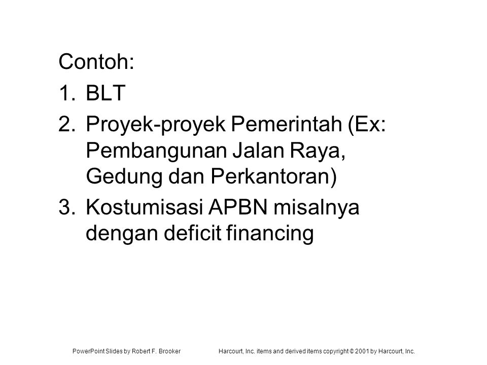Kostumisasi APBN misalnya dengan deficit financing