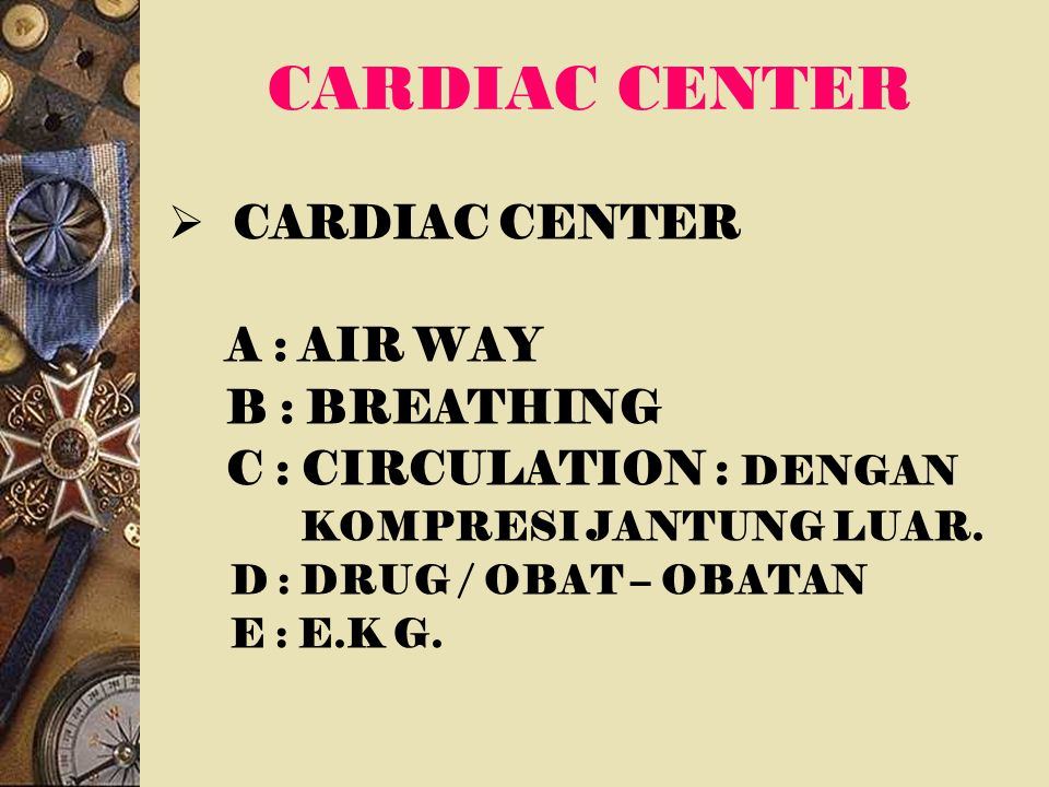 CARDIAC CENTER CARDIAC CENTER A : AIR WAY B : BREATHING