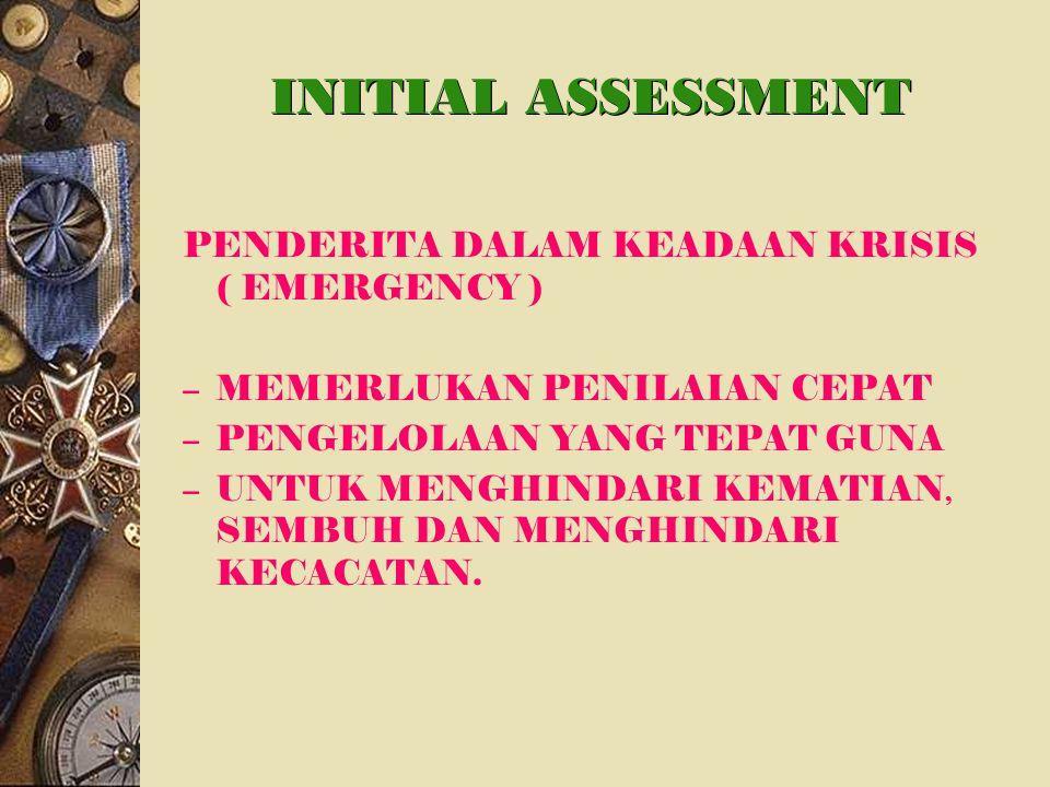 INITIAL ASSESSMENT PENDERITA DALAM KEADAAN KRISIS ( EMERGENCY )