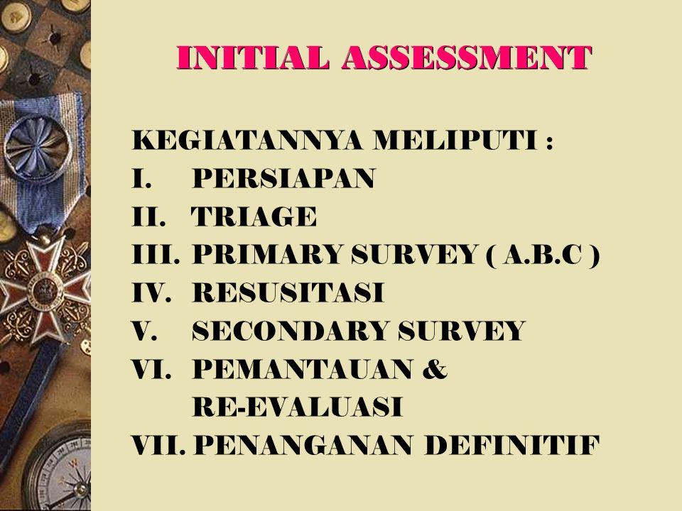 INITIAL ASSESSMENT KEGIATANNYA MELIPUTI : PERSIAPAN TRIAGE