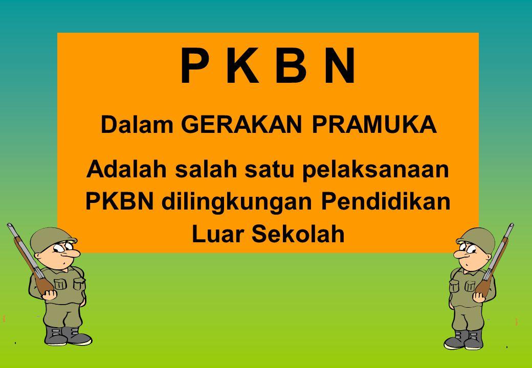 P K B N Dalam GERAKAN PRAMUKA