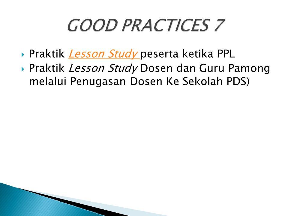 GOOD PRACTICES 7 Praktik Lesson Study peserta ketika PPL