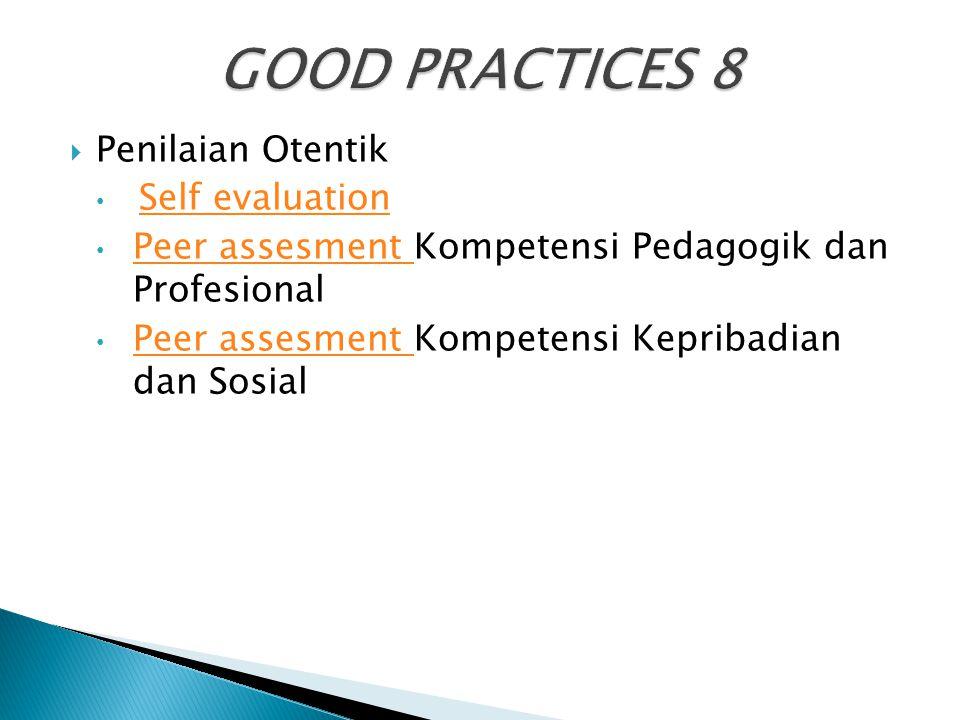 GOOD PRACTICES 8 Penilaian Otentik Self evaluation