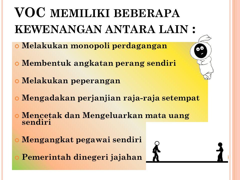 VOC memiliki beberapa kewenangan antara lain :