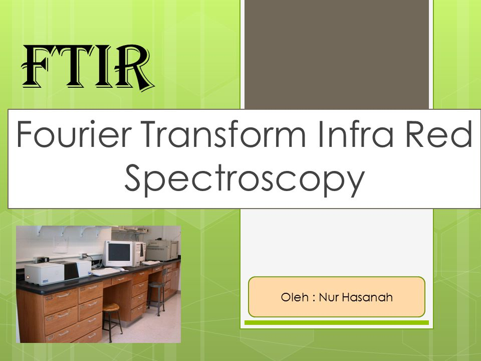 Fourier Transform Infra Red Spectroscopy