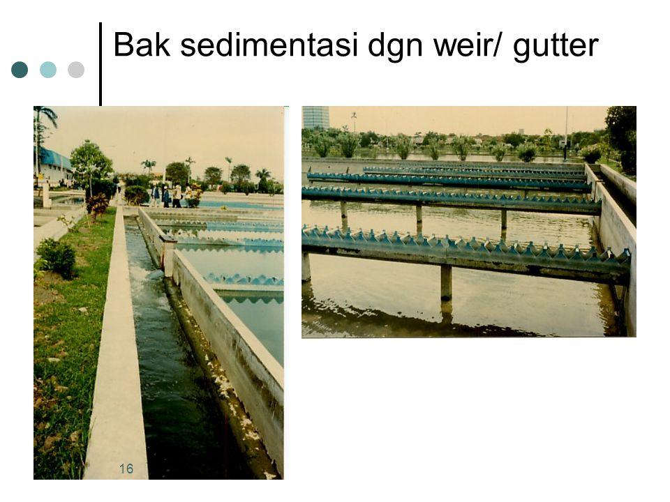 Bak sedimentasi dgn weir/ gutter