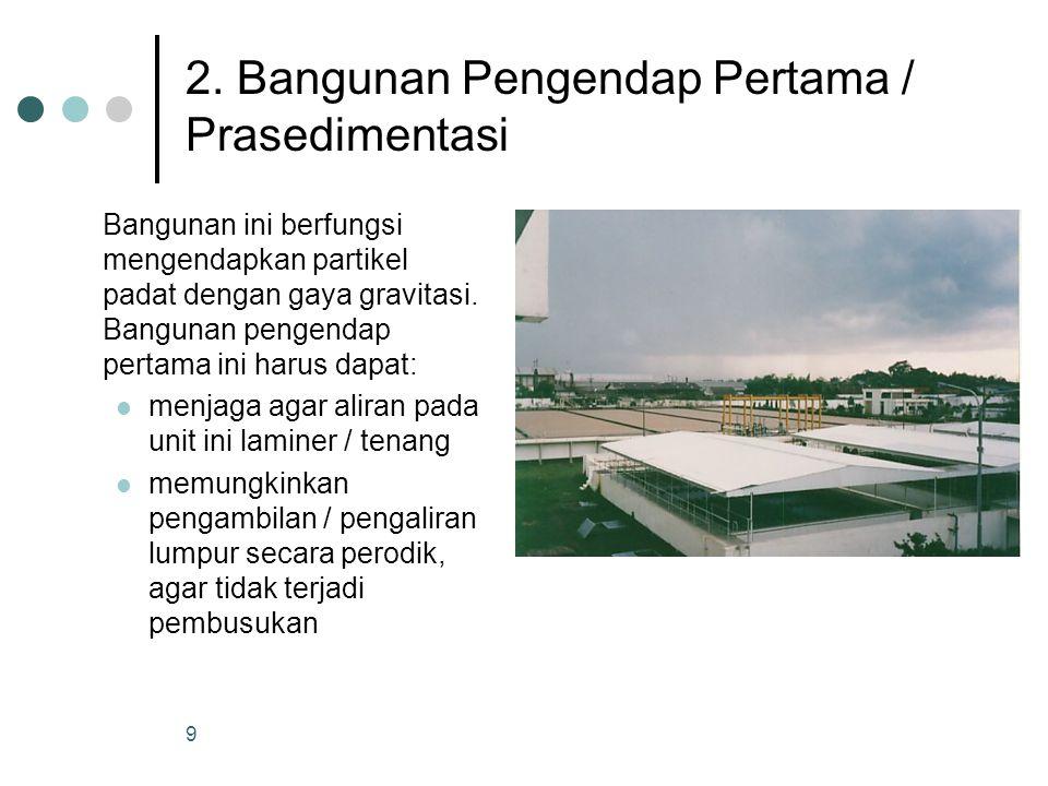 2. Bangunan Pengendap Pertama / Prasedimentasi