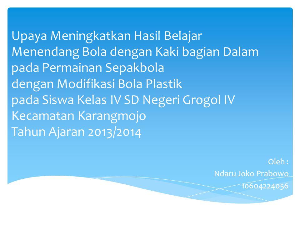 Oleh : Ndaru Joko Prabowo 10604224056